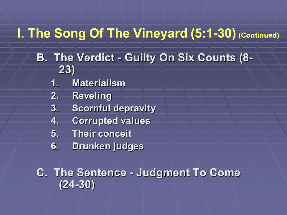 I. The Song Of The Vineyard (5:1-30) (Continued)