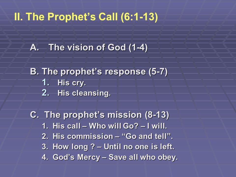 II. The Prophet's Call (6:1-13)