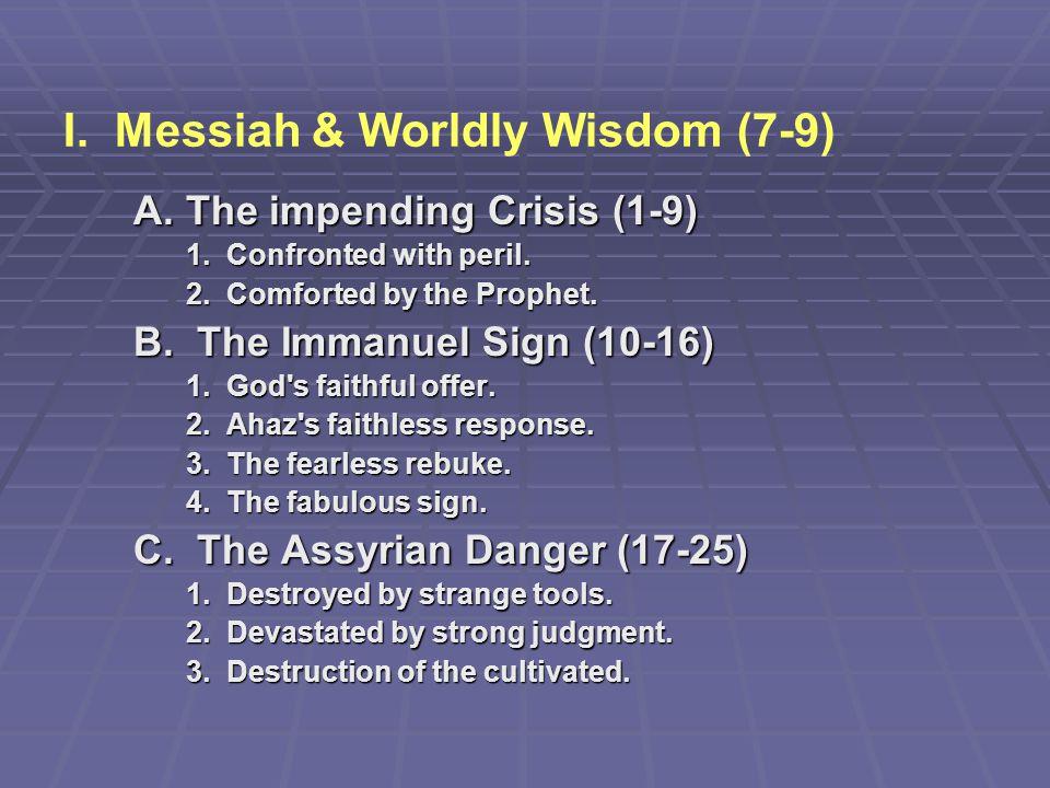 I. Messiah & Worldly Wisdom (7-9)