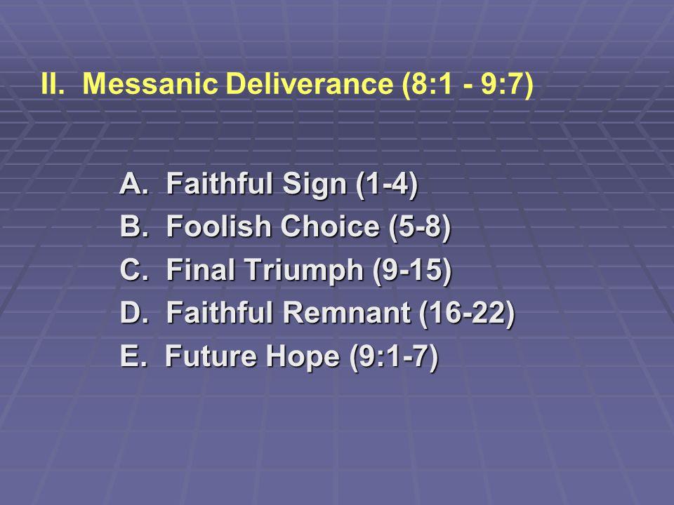 II. Messanic Deliverance (8:1 - 9:7)