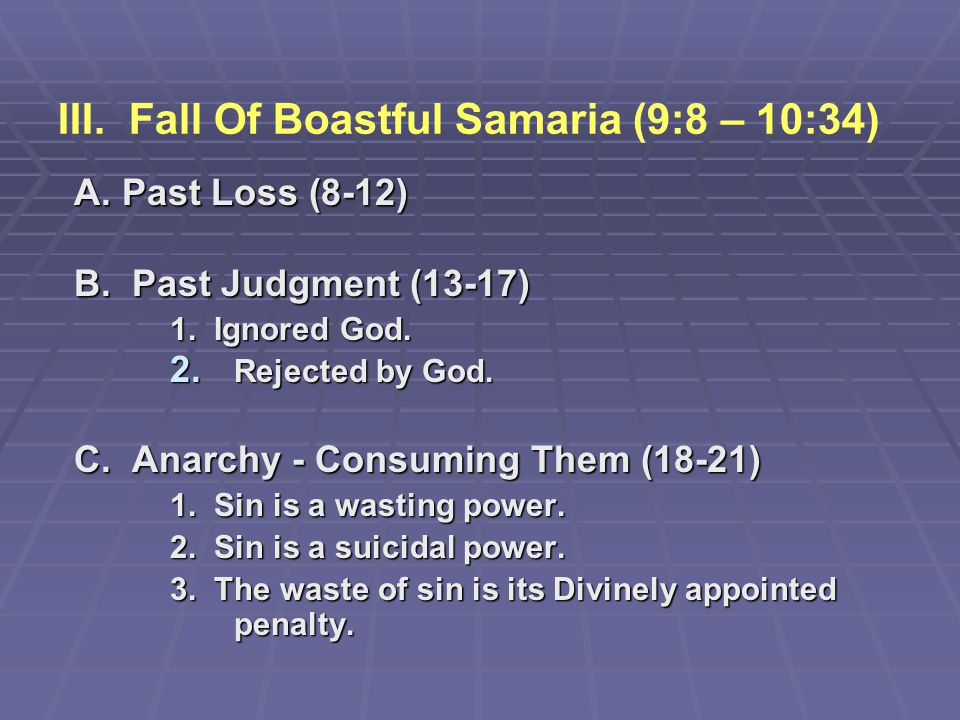 III. Fall Of Boastful Samaria (9:8 – 10:34)