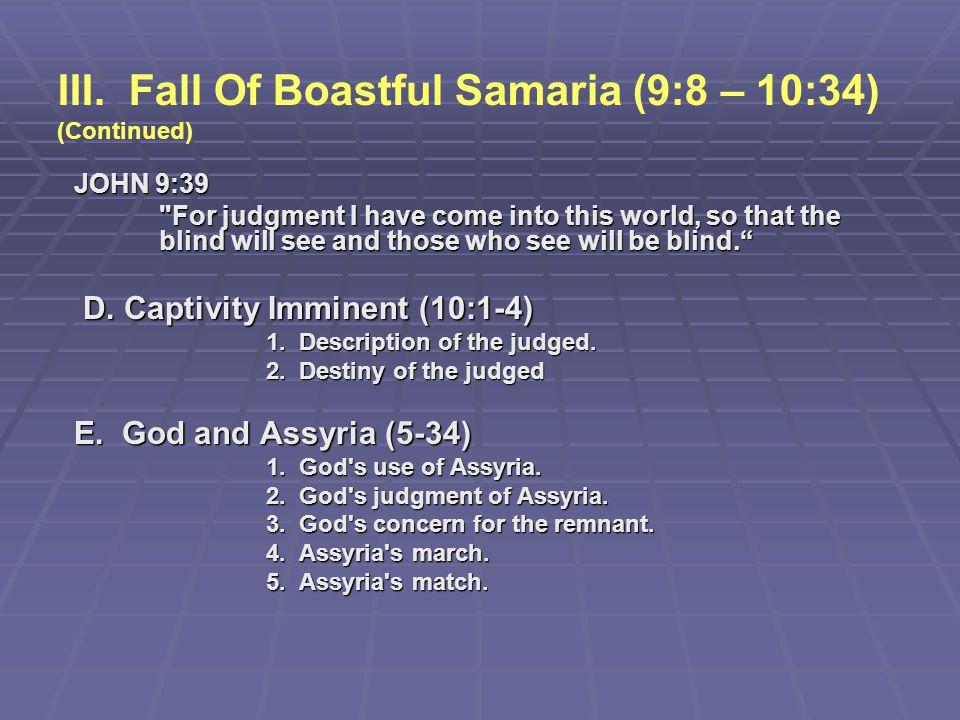 III. Fall Of Boastful Samaria (9:8 – 10:34) (Continued)