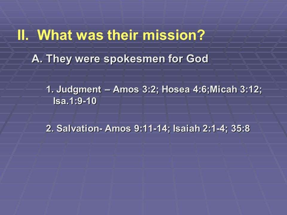 II. What was their mission