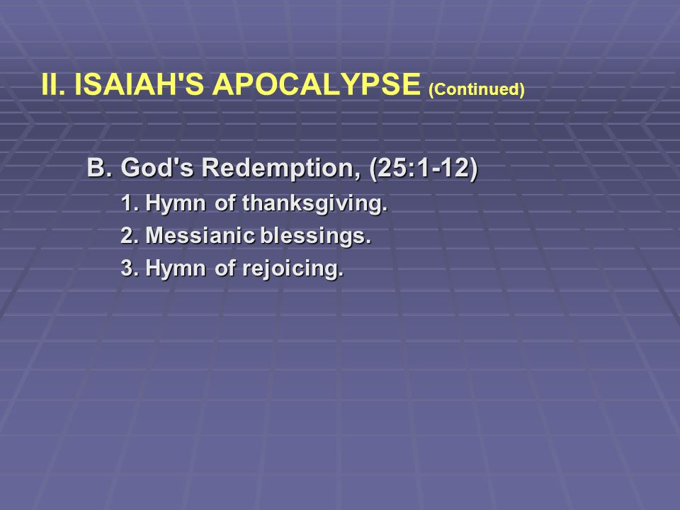 II. ISAIAH S APOCALYPSE (Continued)