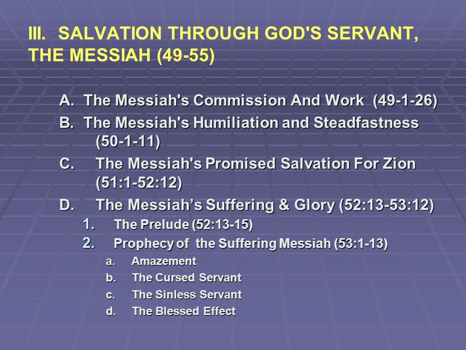 III. SALVATION THROUGH GOD S SERVANT, THE MESSIAH (49-55)