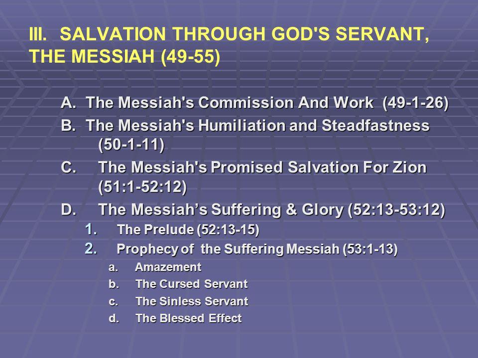 III. SALVATION THROUGH GOD S SERVANT, THE MESSIAH (49-55)