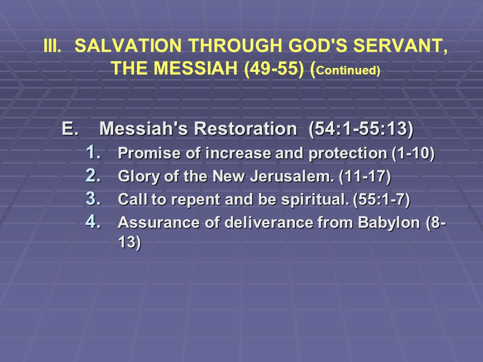III. SALVATION THROUGH GOD S SERVANT, THE MESSIAH (49-55) (Continued)