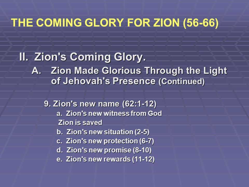 THE COMING GLORY FOR ZION (56-66)