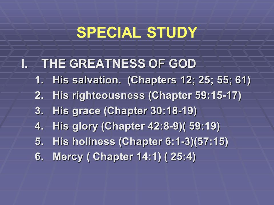 SPECIAL STUDY I. THE GREATNESS OF GOD