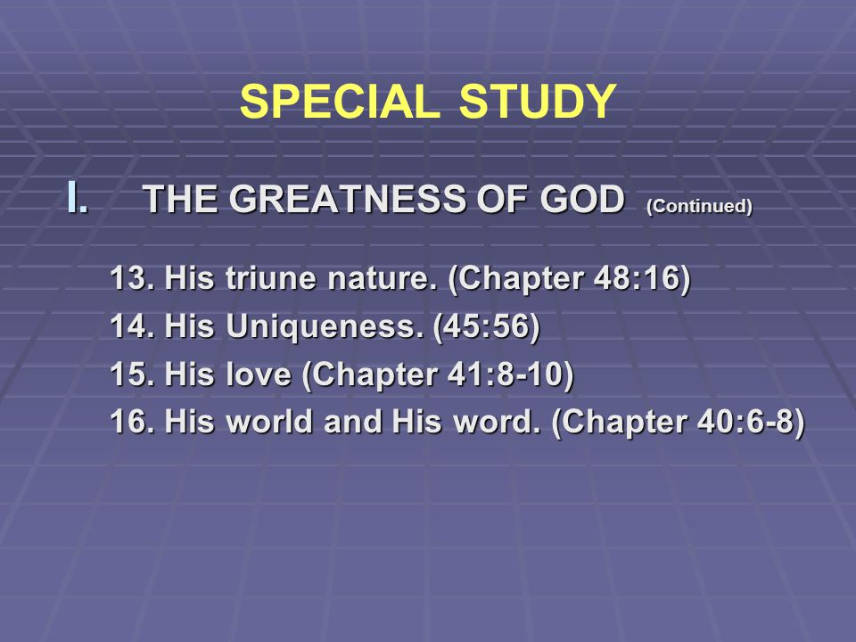SPECIAL STUDY THE GREATNESS OF GOD (Continued)