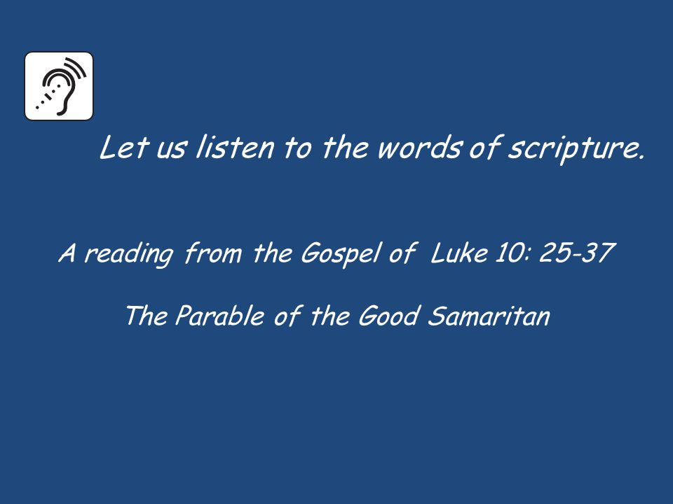 Let us listen to the words of scripture.