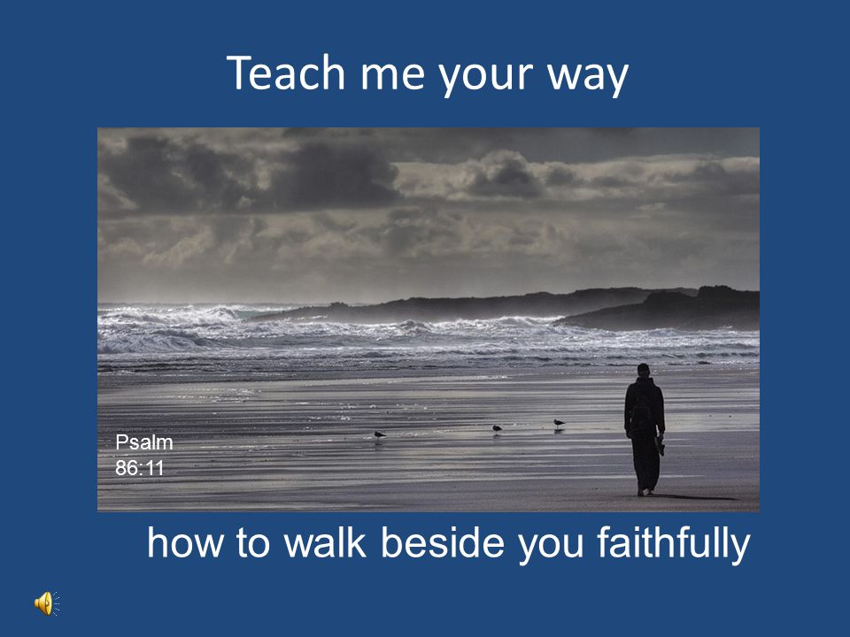 how to walk beside you faithfully