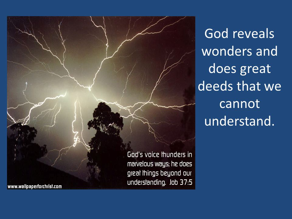 God reveals wonders and does great deeds that we cannot understand.