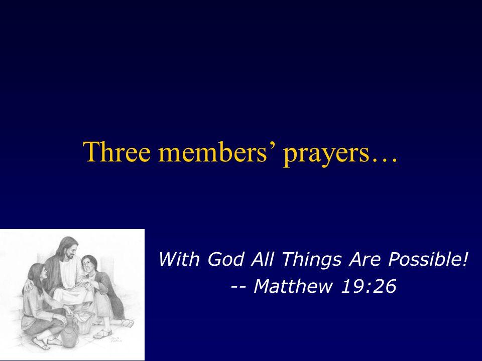 Three members' prayers…