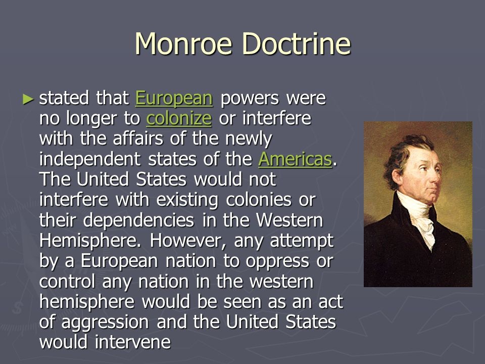 an analysis of the monroe doctrine in the united states The monroe doctrine vowed to keep the united states out of european internal affairs and wars what was the main purpose of this doctorine the political systems of the european powers were alien to the united states and any attempt to export it to the americas would be considered dangerous to american interests.
