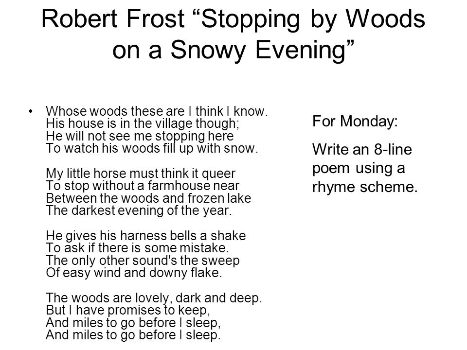 """commitment to life in robert frosts poem stopping by the woods on a snowy evening Free essay: an analysis of stopping by woods on a snowy evening the images in the poem """"stopping by woods on a snowy evening"""" by robert frost are very vivid."""