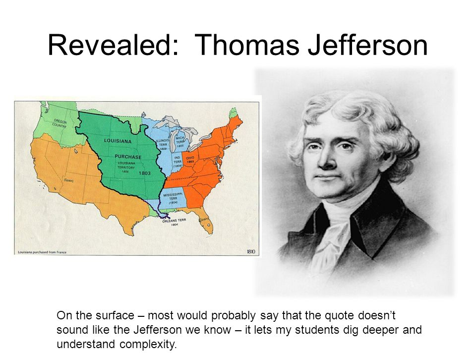 understanding of history of united states through thomas jefferson in contrast And of course, government, each of them was president of the united states   both madison and jefferson were very well spoken of.