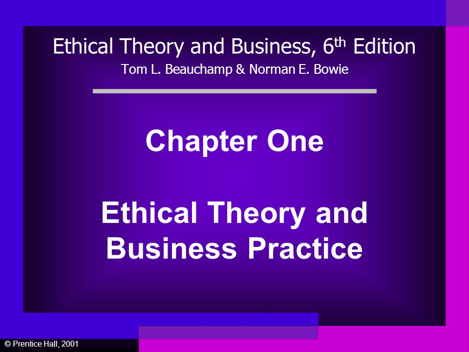 ethical theory and business by tom l beauchamp and norman e bowie essay Tom l beauchamp  part ix consists of just one essay, norman bowie's organizational  the oxford handbook of business ethics is an extremely useful.