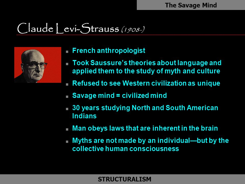 levi strauss work on language and culture Structuralism 1 the nature of meaning or understanding a the role of structure as the system of relationships  levi-strauss and structural anthropology structural method applied to culture language is not the only area where structural principles can be applied anthropologists apply them to societies and kinship systems levi-strauss.