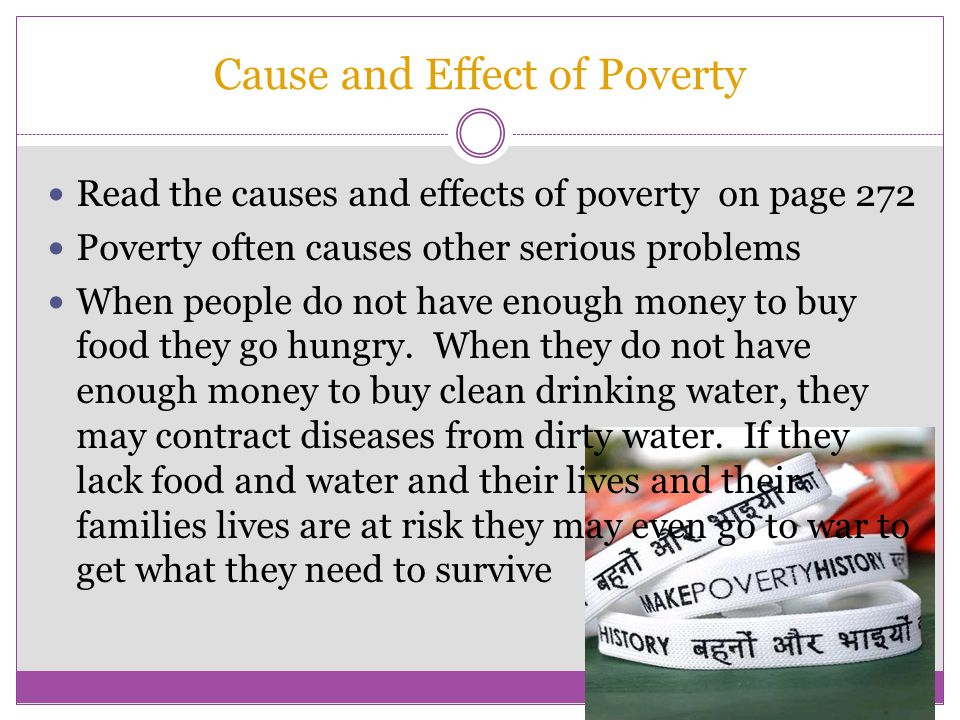the cause of poverty Hiv/aids is at the same time a cause and an outcome of poverty, and poverty is  help to reduce both poverty and hiv/aids ill-health, such as the following.