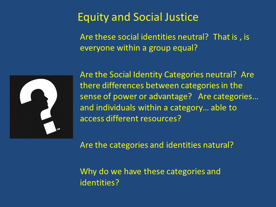 justice and social equity This is our commitment in launching the equity and social justice initiative inequity, by its very nature, is a solvable problem the reason inequity exists is that we have discovered.