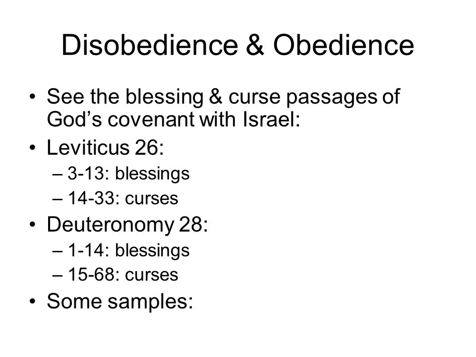 the blessing and curse of being obedient Moses list of blessings and curses first, they simply do not know how to recognise what a blessing or a curse is, or how to discern between them second the two testaments are consistent with each other each depicts god as being, at one and the same time.