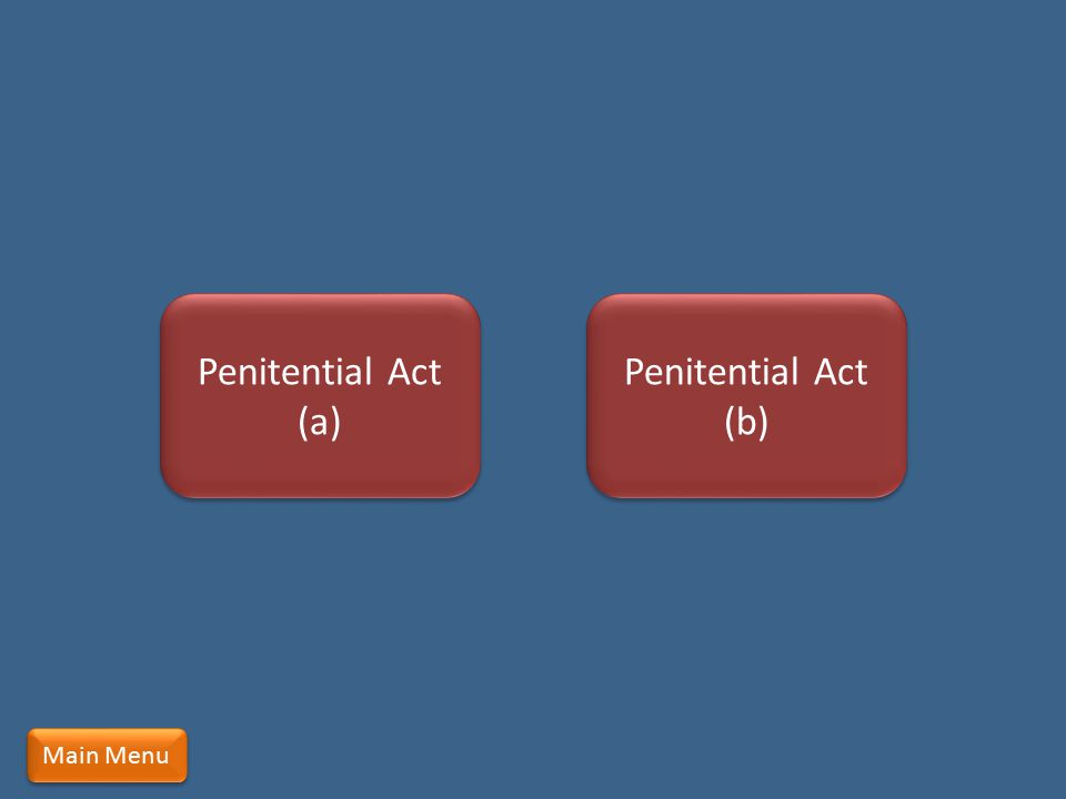 Penitential Act (a) Penitential Act (b) Main Menu