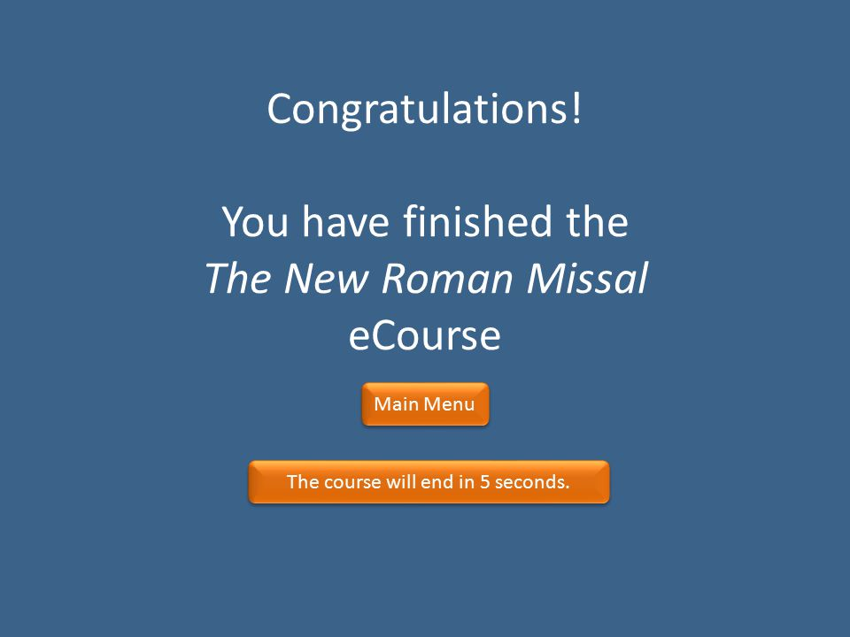 Congratulations! You have finished the The New Roman Missal eCourse