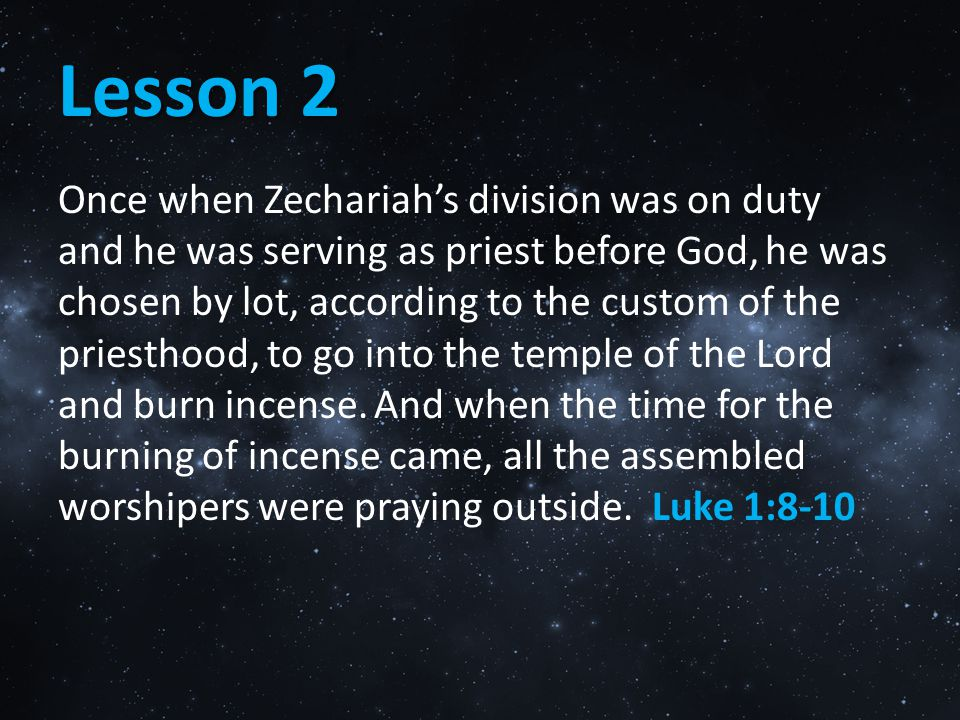 Lesson 2 Once when Zechariah's division was on duty