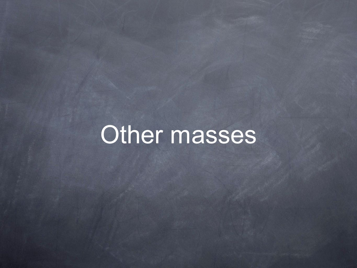 Other masses
