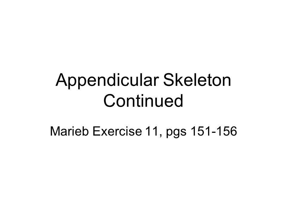 Appendicular Skeleton Continued