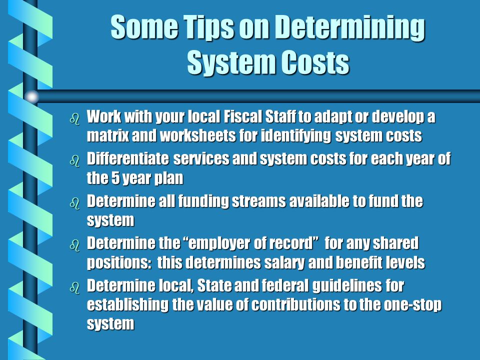 Some Tips on Determining System Costs