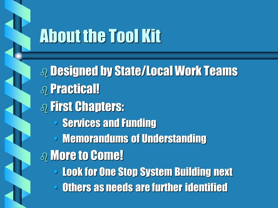 About the Tool Kit Designed by State/Local Work Teams Practical!