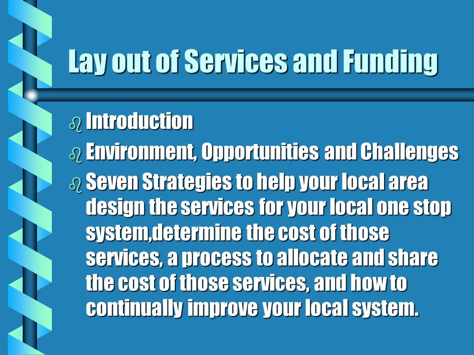 Lay out of Services and Funding