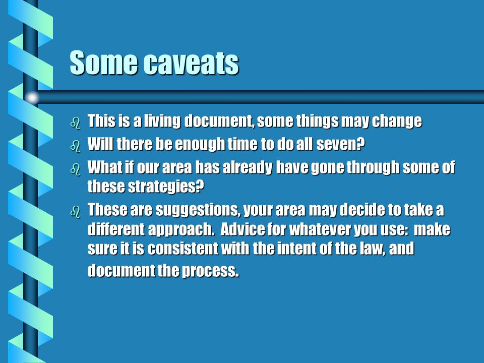 Some caveats This is a living document, some things may change