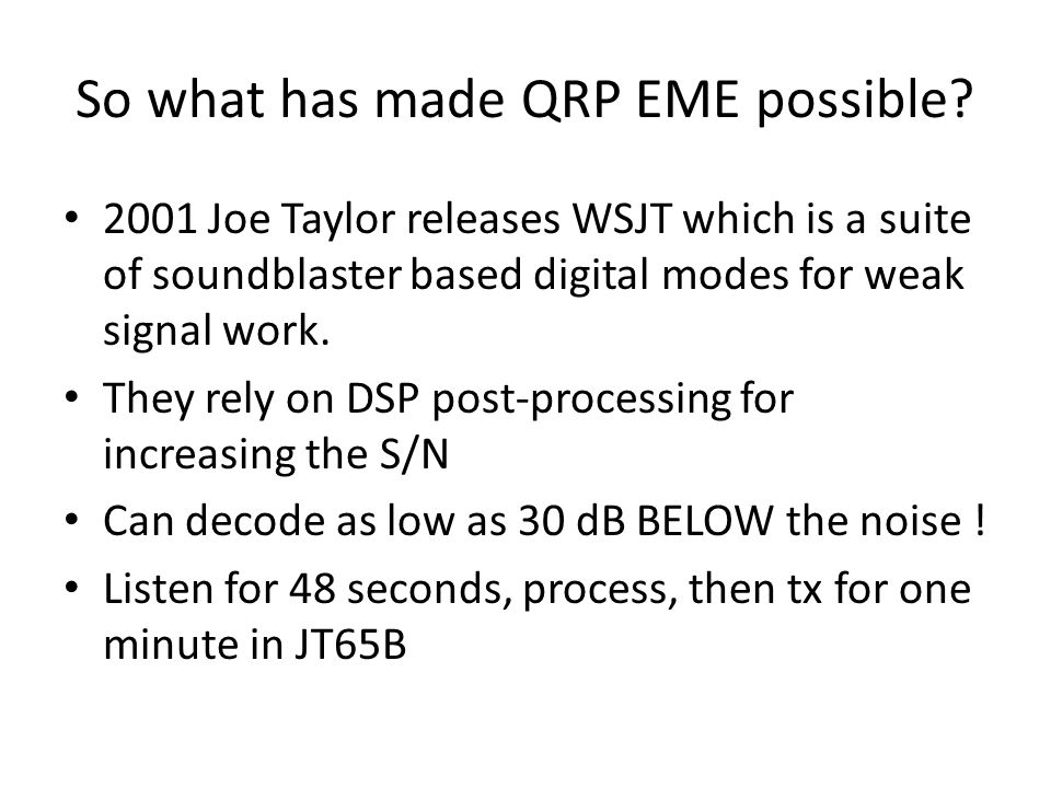 So what has made QRP EME possible