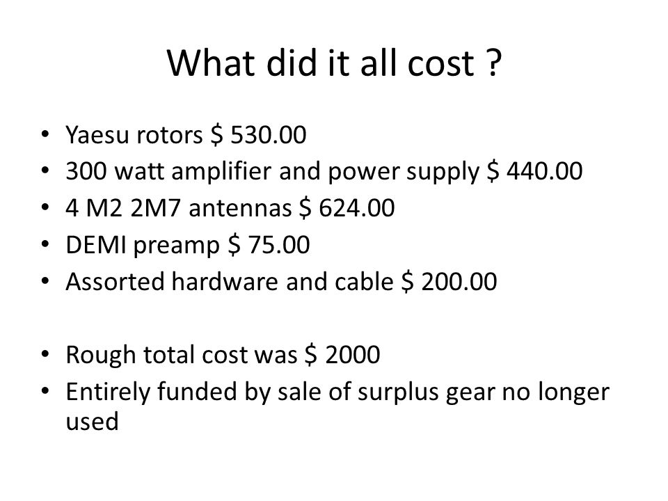 What did it all cost Yaesu rotors $ 530.00