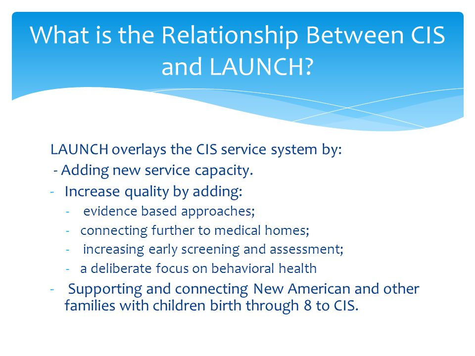 What is the Relationship Between CIS and LAUNCH