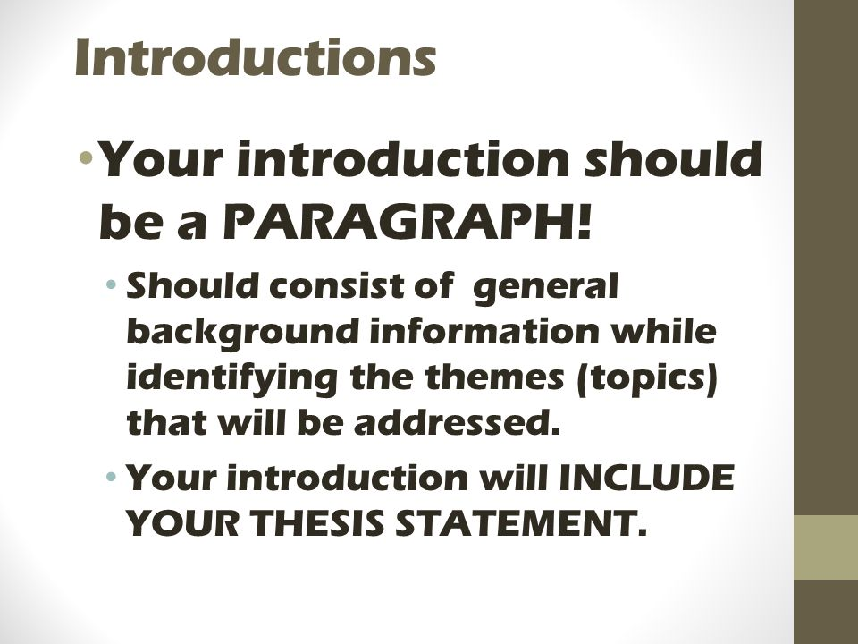 Introductions Your introduction should be a PARAGRAPH!