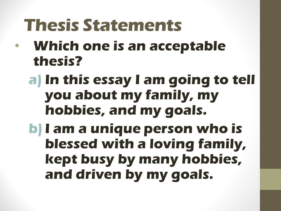 Thesis Statements Which one is an acceptable thesis
