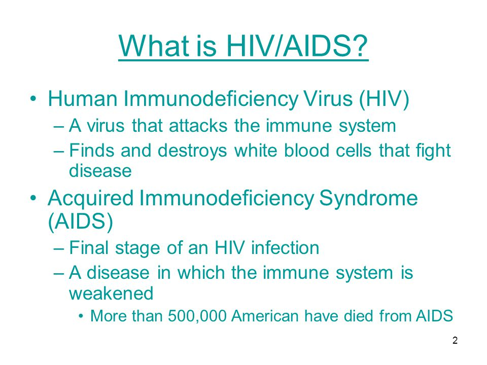 What is HIV/AIDS Human Immunodeficiency Virus (HIV)