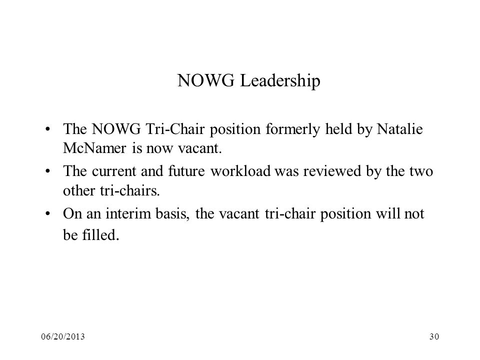 NOWG LeadershipThe NOWG Tri-Chair position formerly held by Natalie McNamer is now vacant.