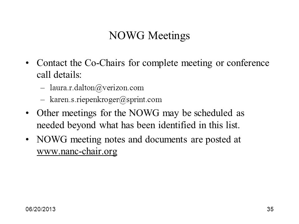 NOWG MeetingsContact the Co-Chairs for complete meeting or conference call details: laura.r.dalton@verizon.com.