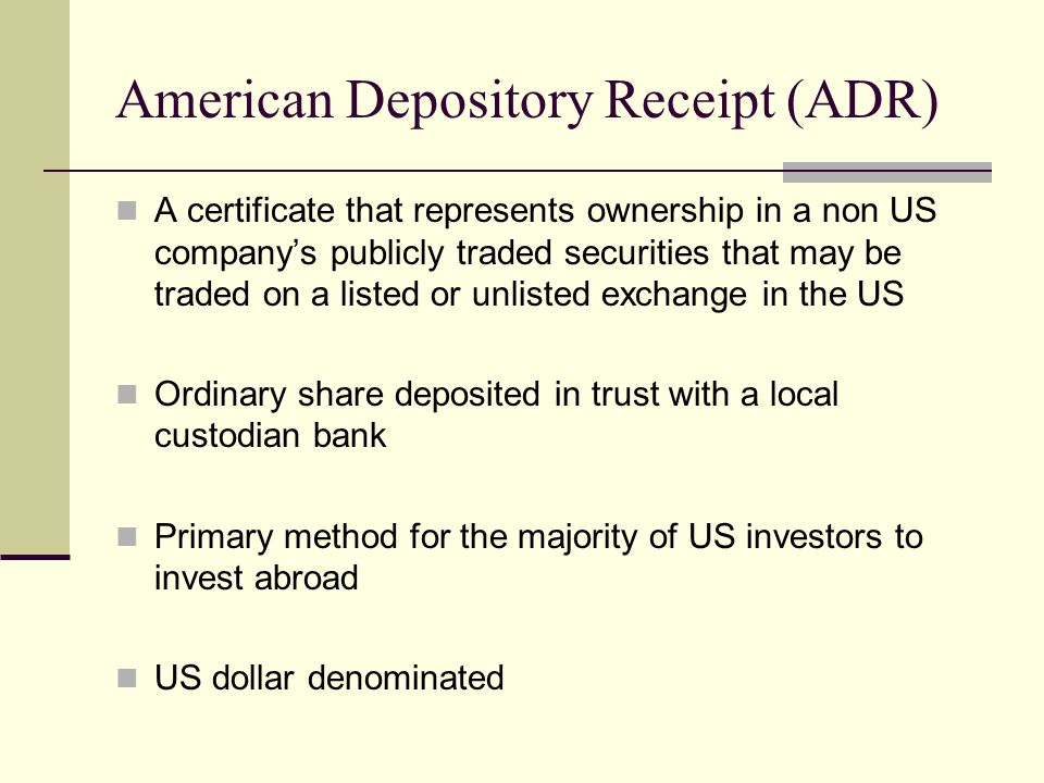 american depository receipt Be referred to as either american depositary receipts or adrs  can  depositary receipt, that represents a foreign security or a multiple of.