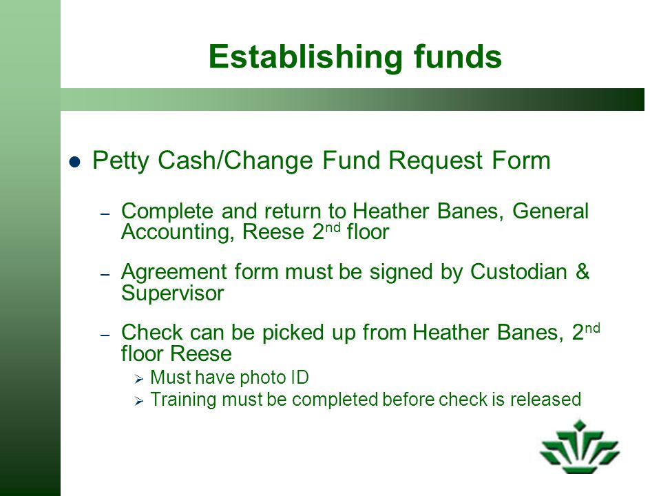 Establishing funds Petty Cash/Change Fund Request Form