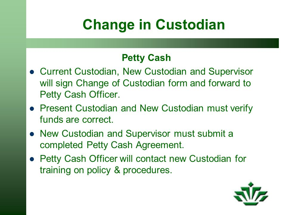Change in Custodian Petty Cash