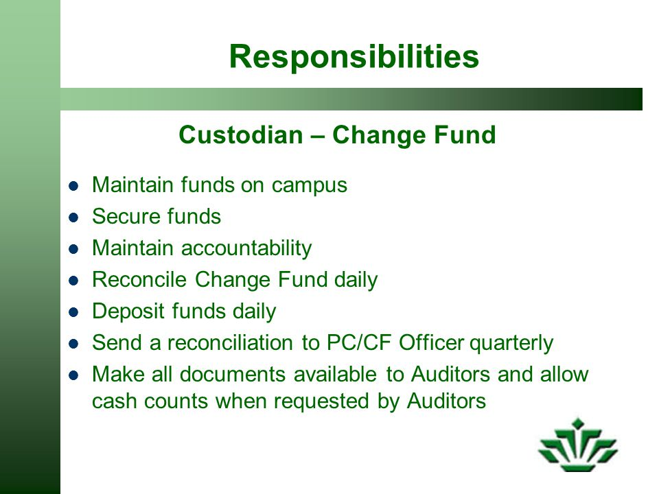Custodian – Change Fund