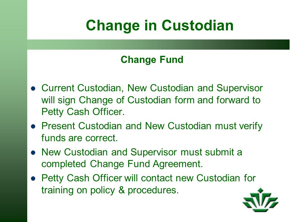 Change in Custodian Change Fund