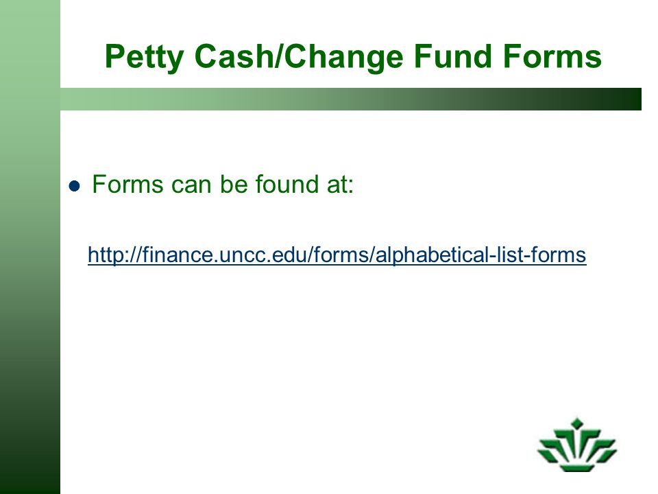 Petty Cash/Change Fund Forms
