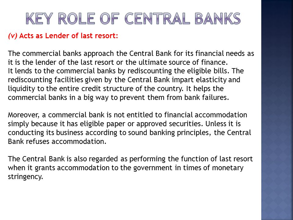 discuss the role central banks have Central banks have generally had three main objectives or functional roles these have been:- i) to maintain price stability, subject to the monetary regime in current operation financial stability role that usually generates most interest what is, perhaps, less often realised is that the setting of the official interest rate, in.
